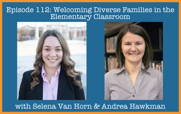 Episode 112- Welcoming Diverse Families into the Elementary Classroom